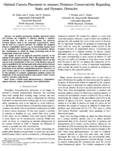 "M. Hänel, S. Kuhn, D. Henrich, J. Pannek, L. Grüne: ""Optimal Camera Placement to measure Distances Conservatively Regarding Static and Dynamic Obstacles"", 2012, IJSN"